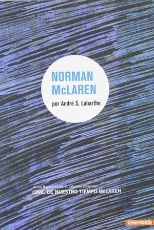 Cinéastes de notre temps: Norman McLaren: Né en 1914