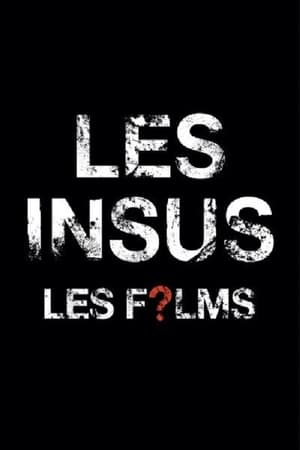 Les Insus - Les Films