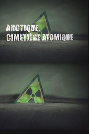 Arctique, cimetière atomique