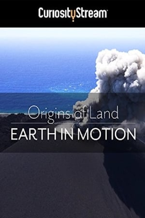 Origins of Land - Earth in Motion