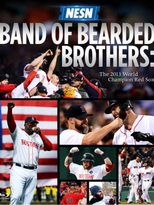 Band of Bearded Brothers: The 2013 World Champion Red Sox (2013)
