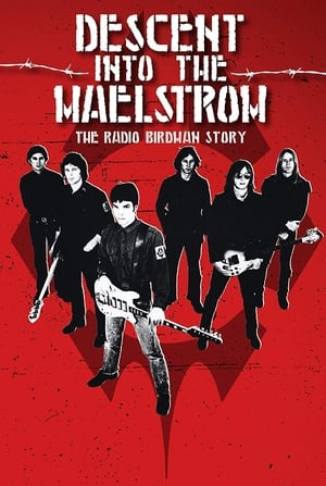 Descent Into the Maelstrom: The Untold Story of Radio Birdman