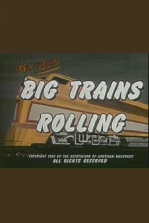 Big Trains Rolling