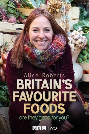 Britain's Favourite Foods - Are They Good for You? (2015)