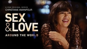 Christiane Amanpour: Sex & Love Around the World - 2018