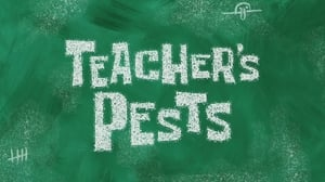 SpongeBob SquarePants Season 11 : Teacher's Pests