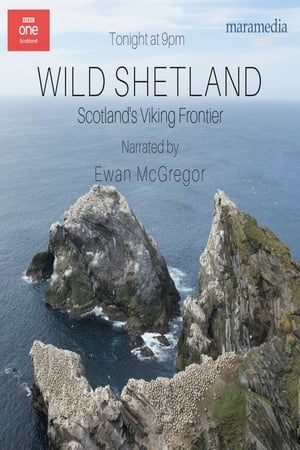 Wild Shetland: Scotlands Viking Frontier