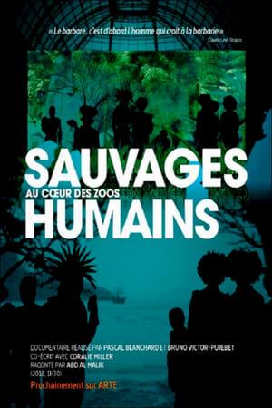 Sauvages, au coeur des zoos humains