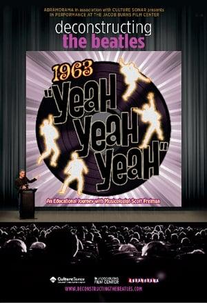 Deconstructing the Beatles: 1963 Yeah! Yeah! Yeah!