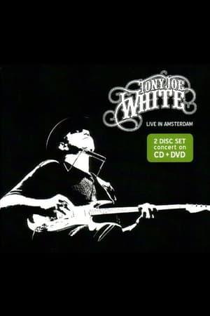 Tony Joe White: Live In Amsterdam