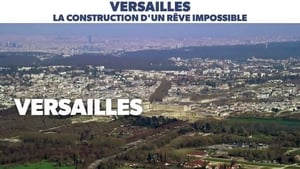 Versailles construction d'un rêve impossible
