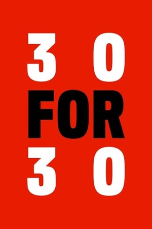 Watch 30 for 30 Full Movie