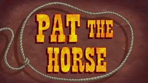 SpongeBob SquarePants Season 11 : Pat the Horse
