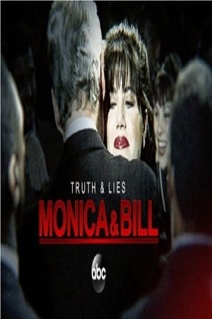 Watch Truth and Lies: Monica and Bill Full Movie