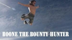 Watch Boone The Bounty Hunter (2017)