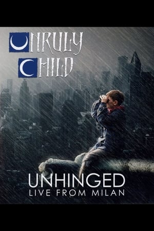 Unruly Child: Unhinged - Live from Milan