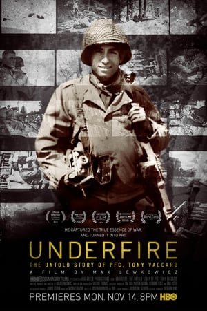 Underfire: The Untold Story of Pfc. Tony Vaccaro (2016)