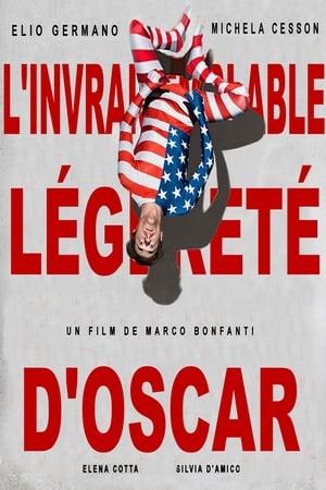 L'invraisemblable légèreté d'Oscar