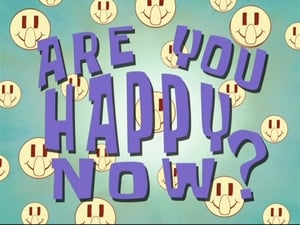 SpongeBob SquarePants Season 8 : Are You Happy Now?