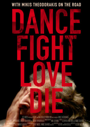 Dance Fight Love Die: With Mikis On the Road