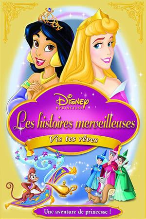 Princesses Enchantées Disney: Suivez vos rêves
