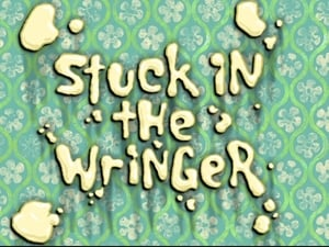 SpongeBob SquarePants Season 7 : Stuck in the Wringer