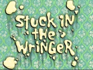 Stuck in the Wringer