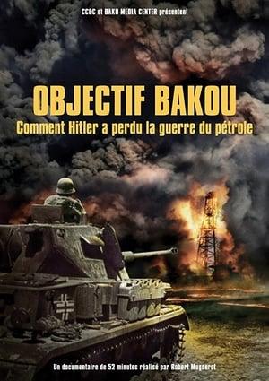 Objectif Bakou: Comment Hitler a perdu la guerre du pétrole