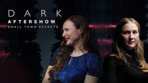 Dark Season 0 :Episode 4  Aftershow | Small Town Secrets