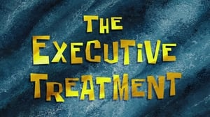 SpongeBob SquarePants Season 9 : The Executive Treatment
