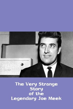 The Very Strange Story of the Legendary Joe Meek