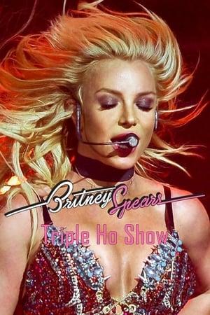 Britney Spears: Triple Ho Show