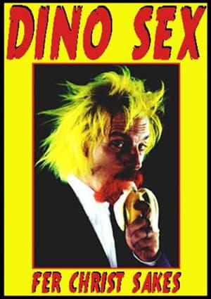 Dino Sex: Fer Christ Sakes