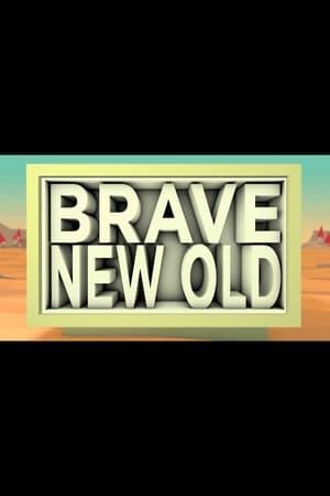 Brave New Old