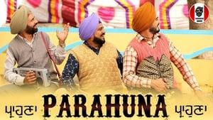 Parahuna (2018) DVDScr Full Punjabi Movie Watch Online