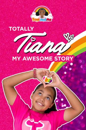 Totally Tiana My Amazing Story