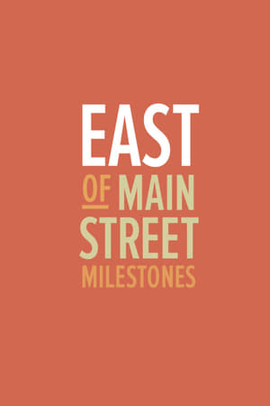 East of Main Street: Milestones
