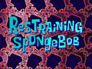 SpongeBob SquarePants - Season 8 Season 8 : Restraining SpongeBob