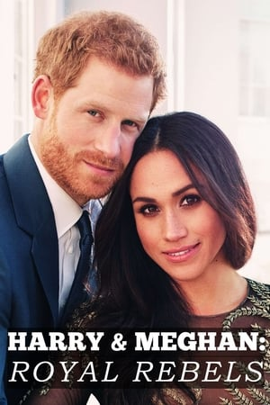 Harry & Meghan: Royal Rebels (2018)