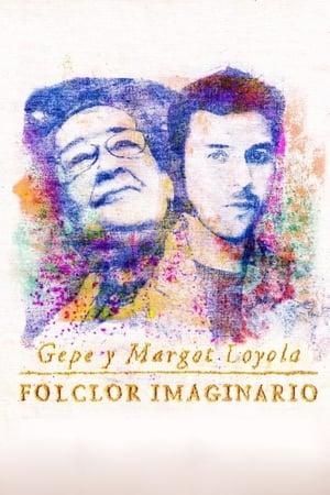 Gepe y Margot Loyola: Folclor imaginario