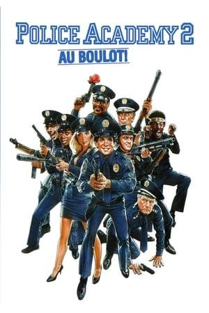 Télécharger Police Academy 2 : Au boulot ! ou regarder en streaming Torrent magnet