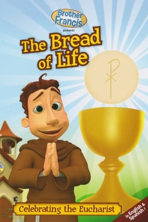 Brother Francis presents The Bread of Life (2017)