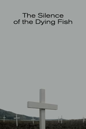 The Silence of the Dying Fish (2018)