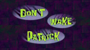 SpongeBob SquarePants Season 10 : Don't Wake Patrick