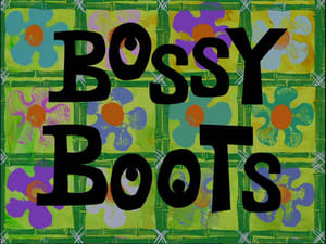 SpongeBob SquarePants Season 2 :Episode 4  Bossy Boots
