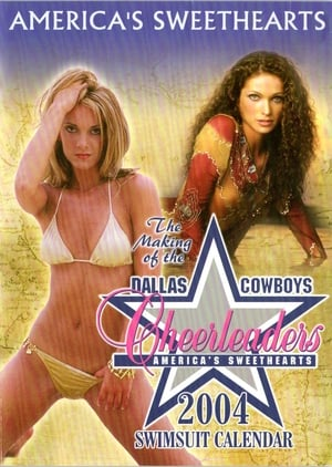 The Making of the Dallas Cowboys Cheerleaders: 2004 Swimsuit Calendar