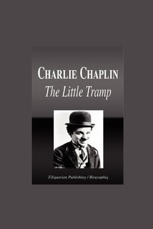 Charlie Chaplin: The Little Tramp