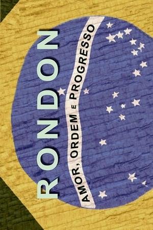 Rondon: Amor, Ordem e Progresso