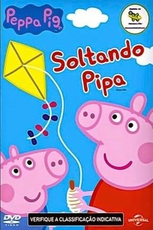 Peppa Pig - Soltando Pipa