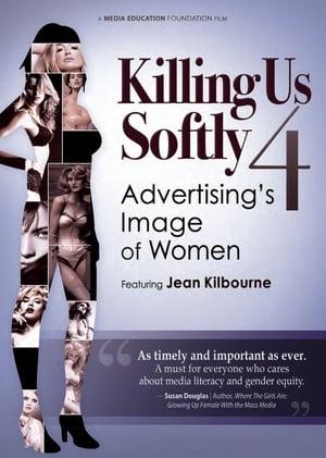 Still Killing Us Softly: Advertising's Image of Women